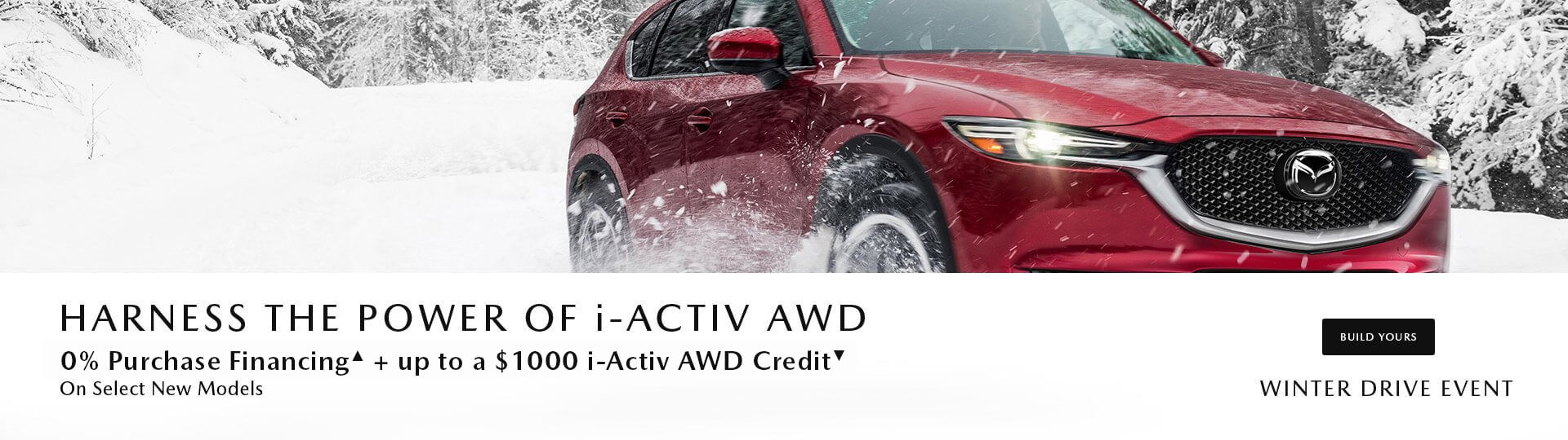 Angevaare Mazda 2019 Winter Drive Event. Harnesss the power of i-Activ AWD with 0% Purchase Financing and an up to $1000 i-Activ AWD Credit on Select Models.