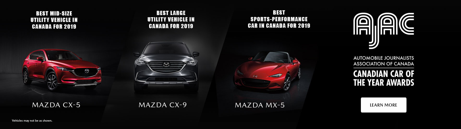 The 2019 Mazda CX-5 was awarded AJAC's Best Mid-Size Utility Vehicle in Canada for 2019, retaining its title. While the 2019 Mazda CX-9 and MX-5 won Best Large Utility Vehicle in Canada for 2019 and Best Sports-Performance Car in Canada for 2019 respectively, with 2019 CX-9 also defendings its title from the previous year.