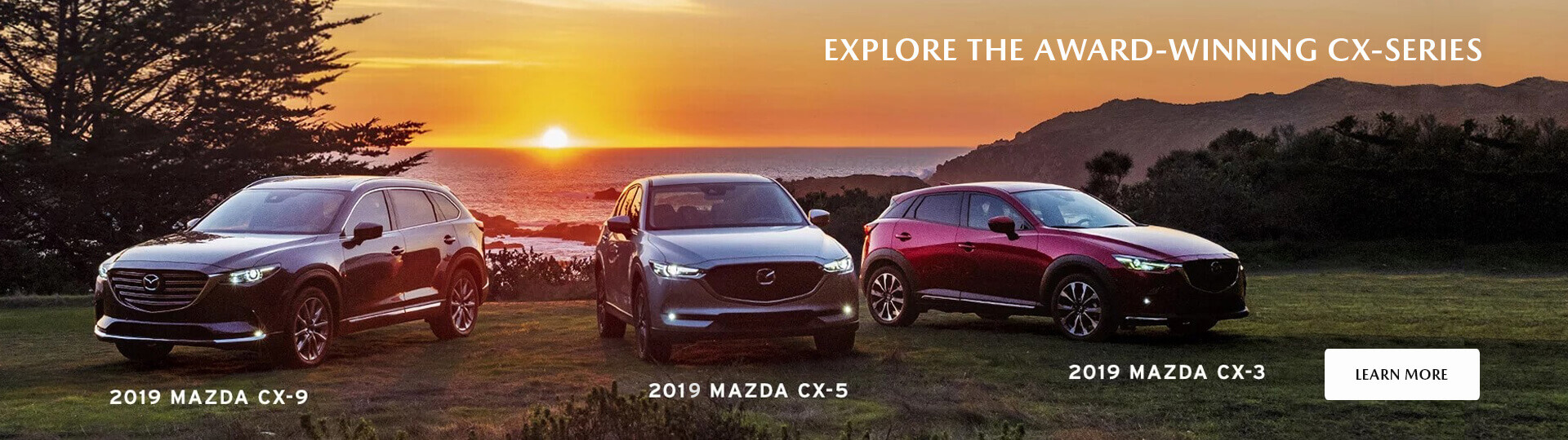 The award-winning 2019 Mazda CX-9, Mazda CX-5 and Mazda CX-3. All the SUV in the CX-Series are engineered by artisans with a passion for driving and immaculate attention to detail.